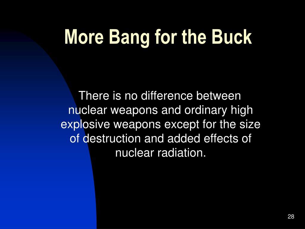 More Bang for the Buck
