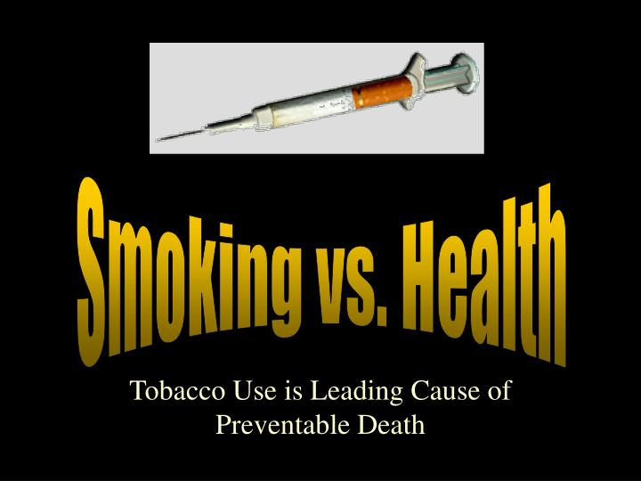 death due to an addiction to smoking Nicotine dependence is an addiction to nicotine, which is present in  in the  vast majority of cases the deaths were due to smoking-related.