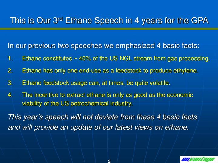 This is our 3 rd ethane speech in 4 years for the gpa