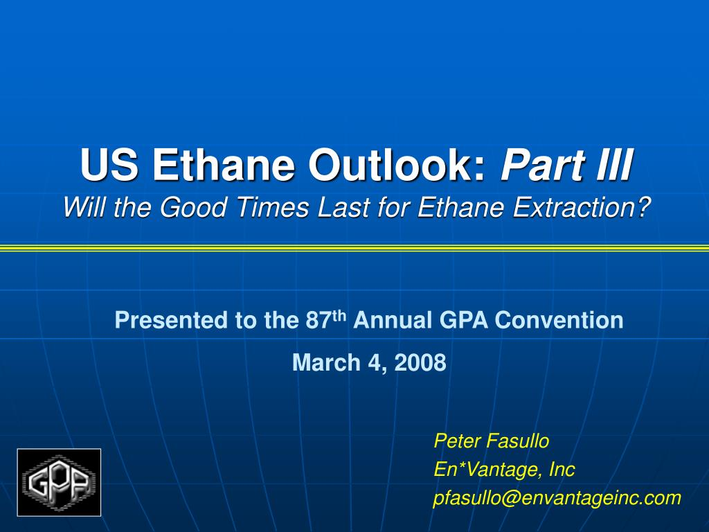 us ethane outlook part iii will the good times last for ethane extraction l.