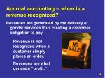 accrual accounting when is a revenue recognized