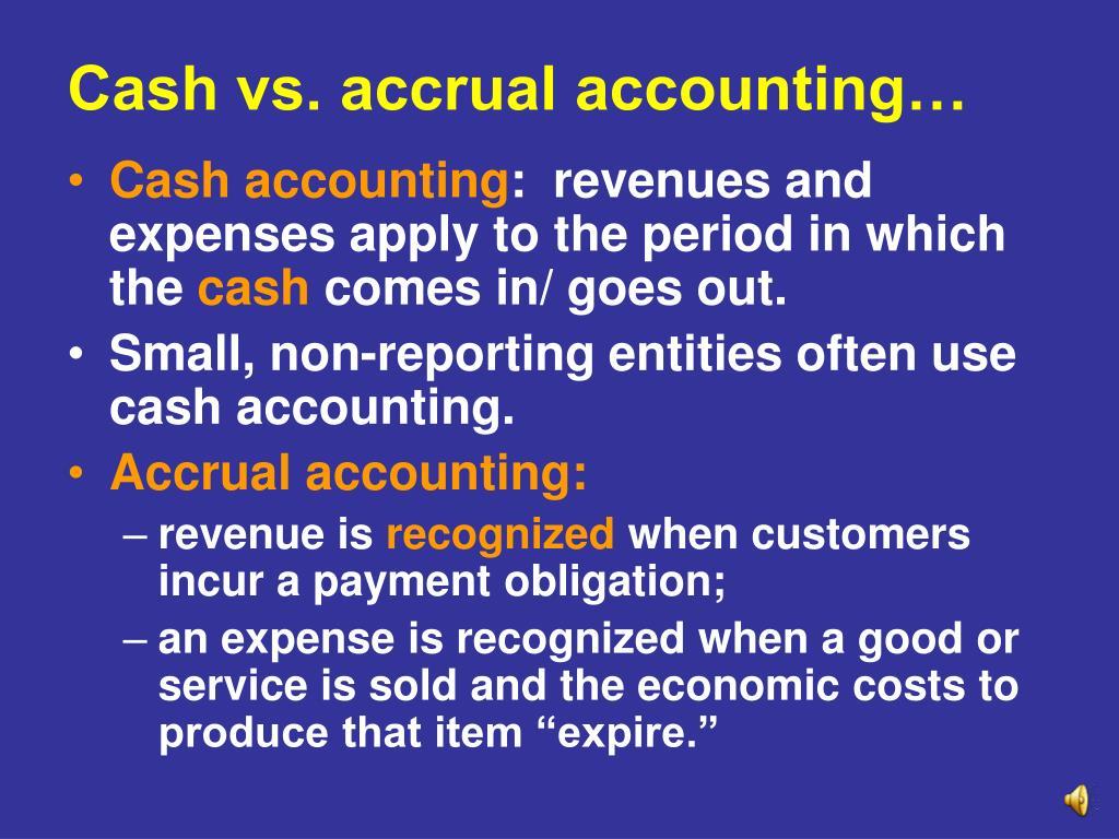 Cash vs. accrual accounting…