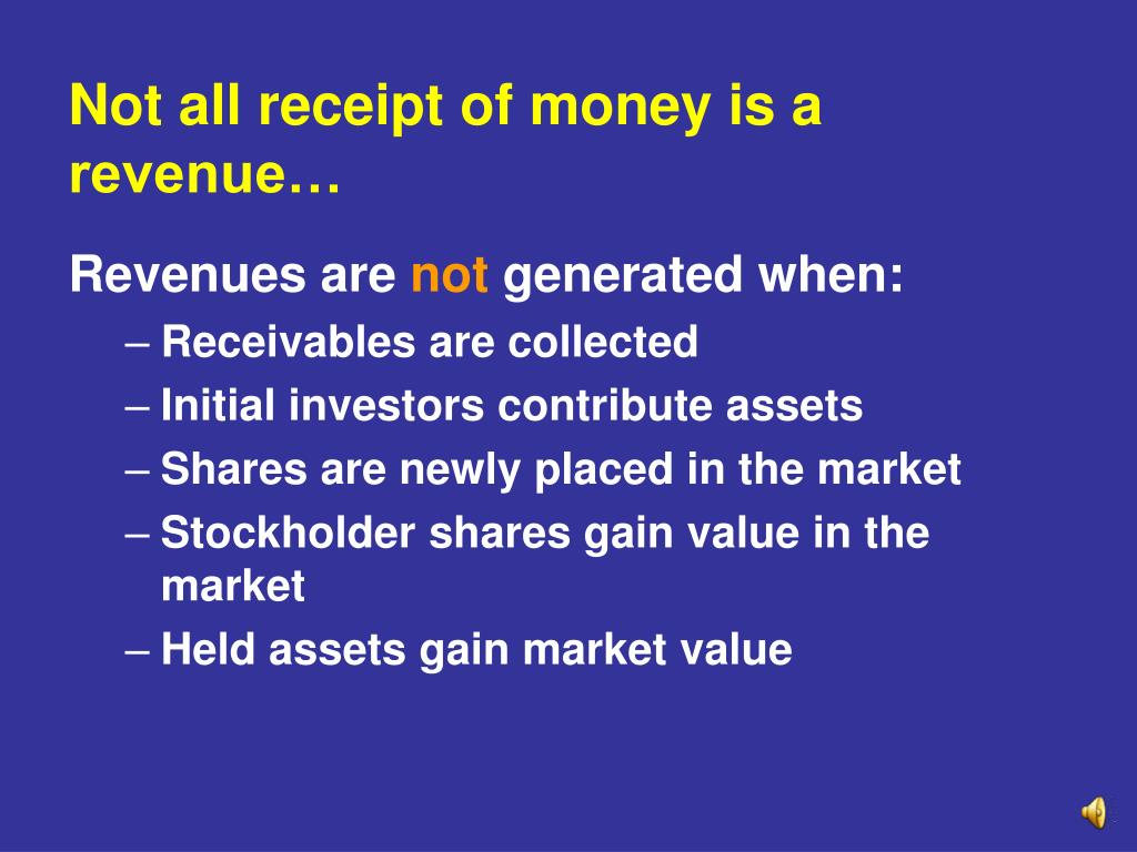 Not all receipt of money is a revenue…