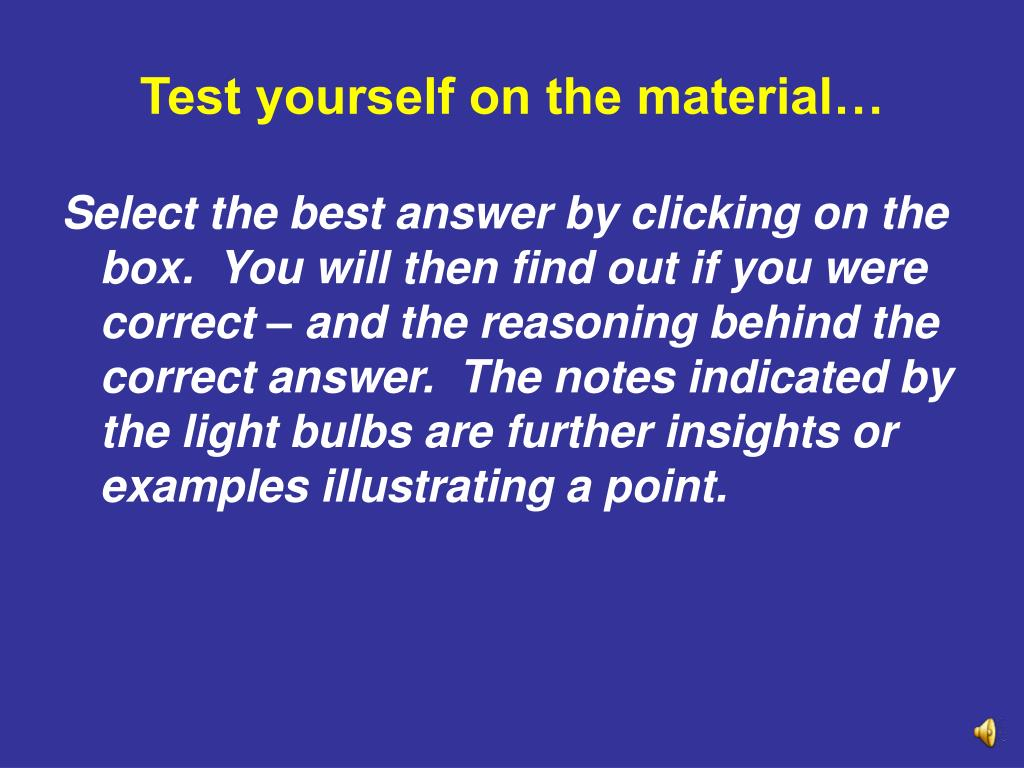 Test yourself on the material…