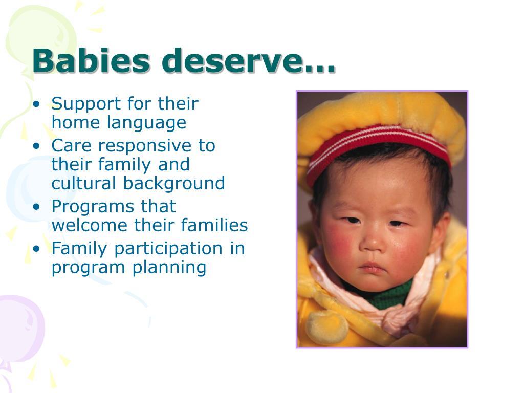 Babies deserve…
