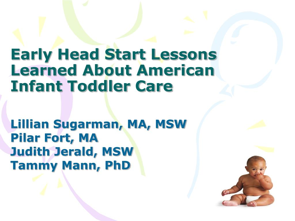 Early Head Start Lessons Learned About American