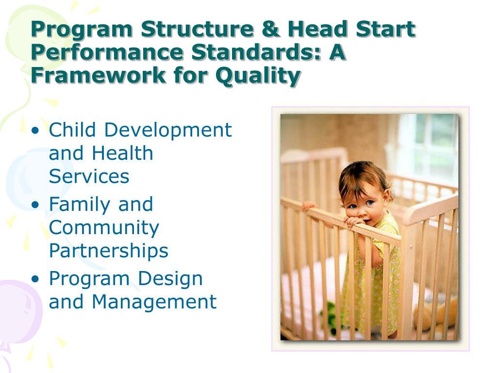 Program Structure & Head Start Performance Standards: A Framework for Quality