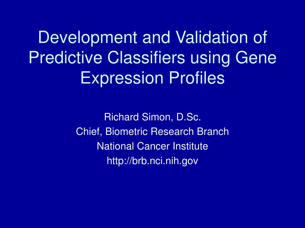 development and validation of predictive classifiers using gene expression profiles l.