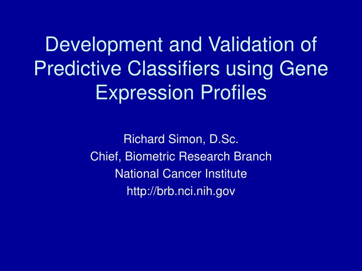 development and validation of predictive classifiers using gene expression profiles n.