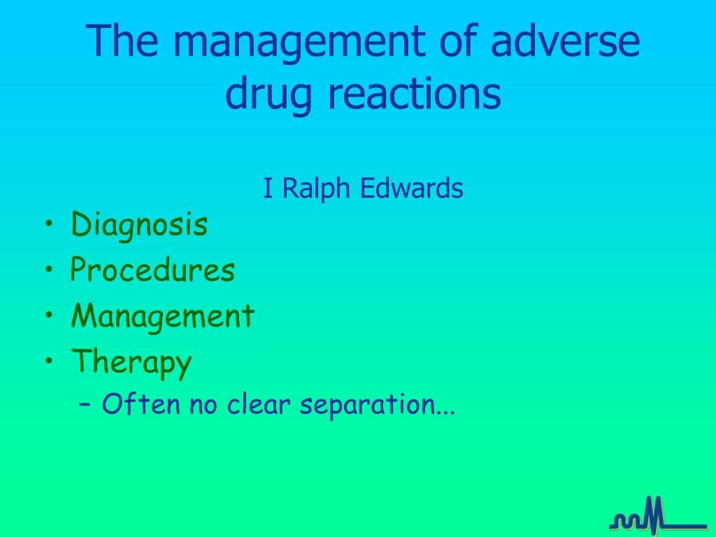 the management of adverse drug reactions i ralph edwards l.