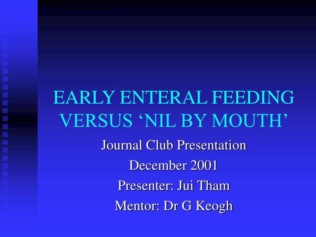 early enteral feeding versus nil by mouth l.