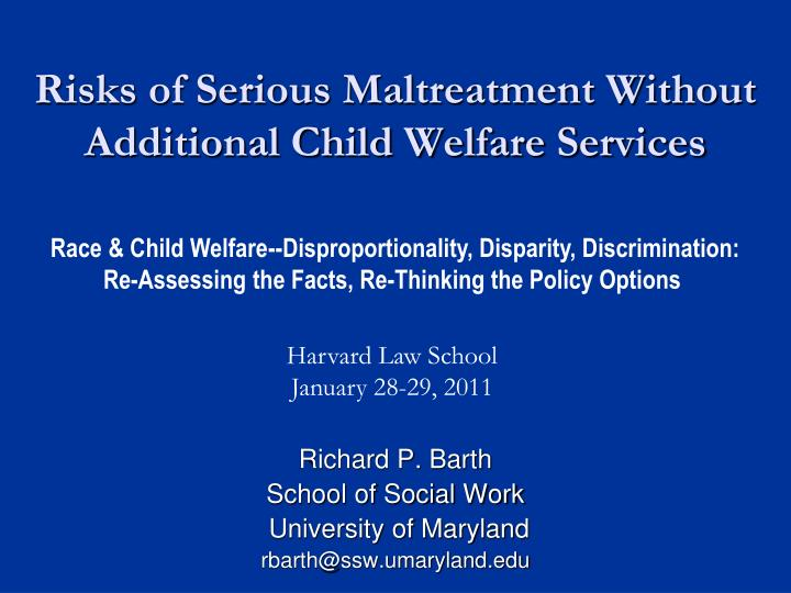 risks of serious maltreatment without additional child welfare services n.