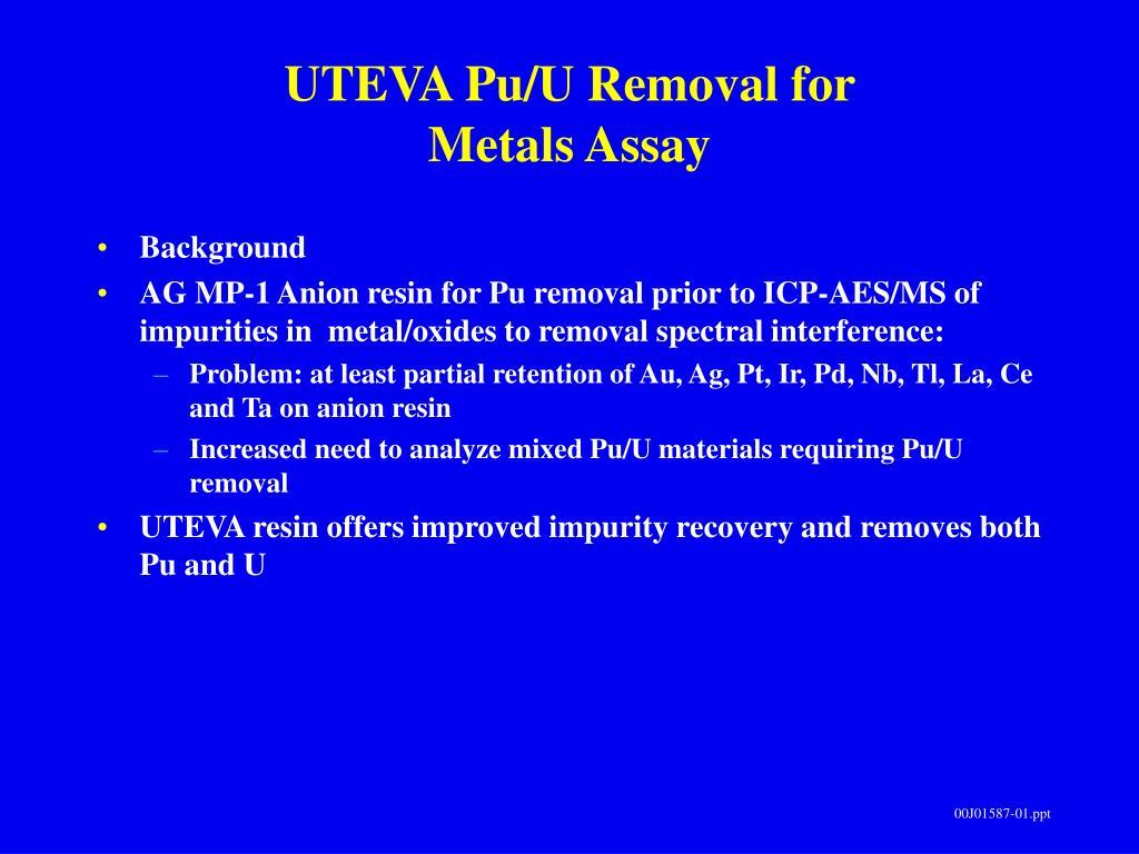 UTEVA Pu/U Removal for