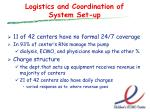 logistics and coordination of system set up