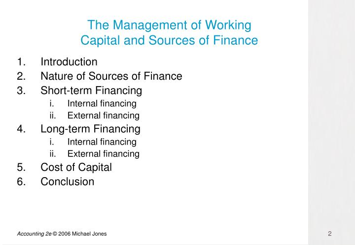 The management of working capital and sources of finance