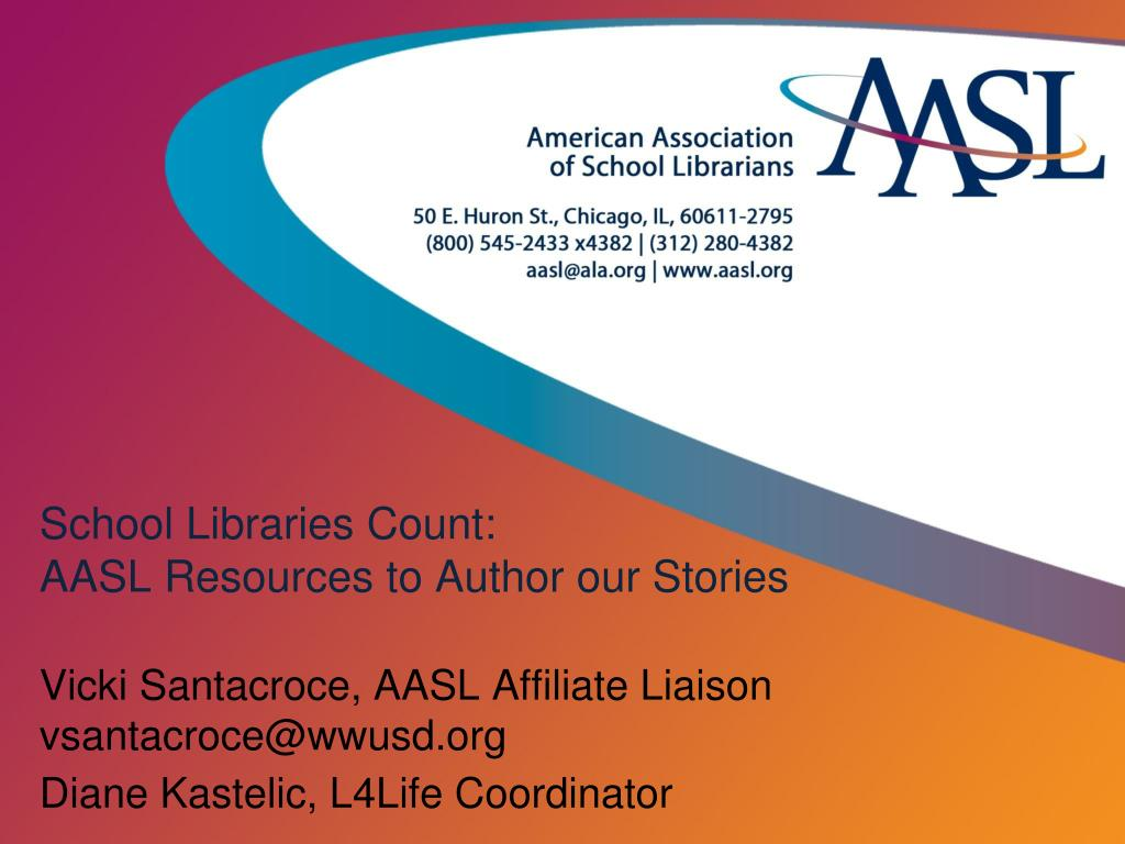 school libraries count aasl resources to author our stories