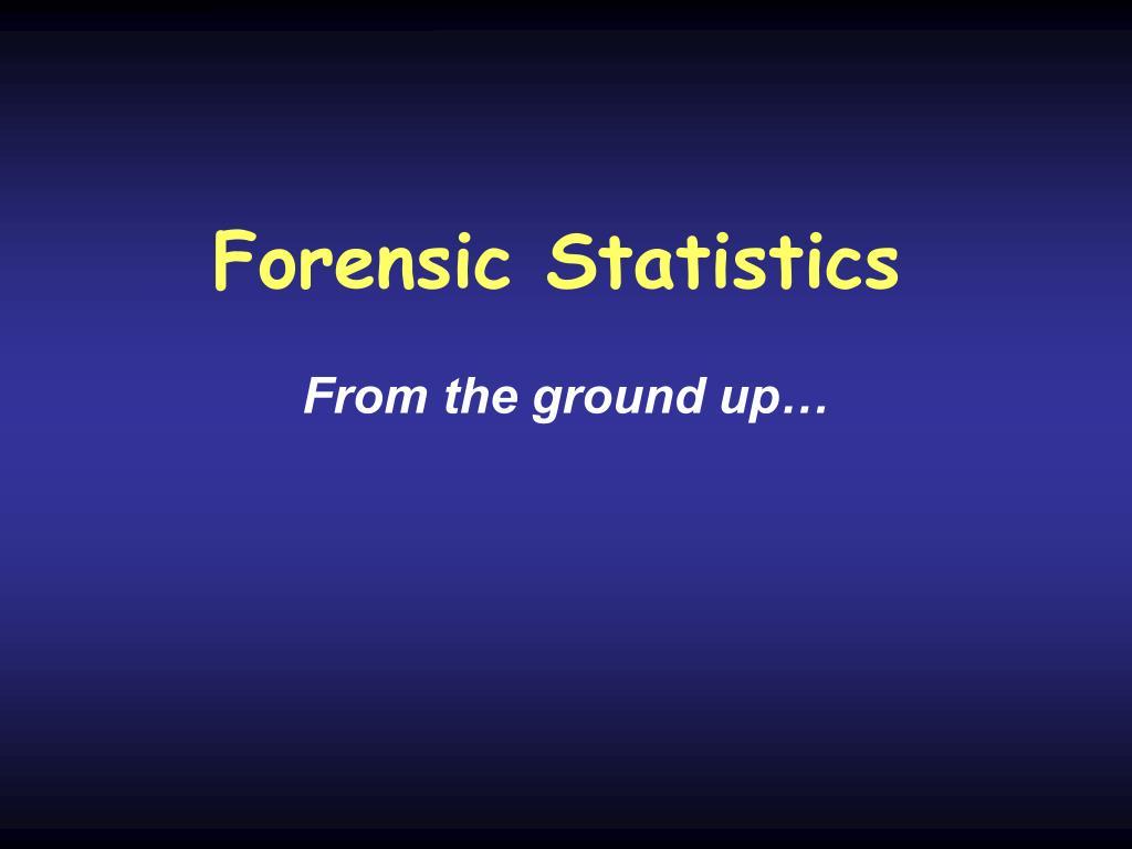 Forensic Statistics