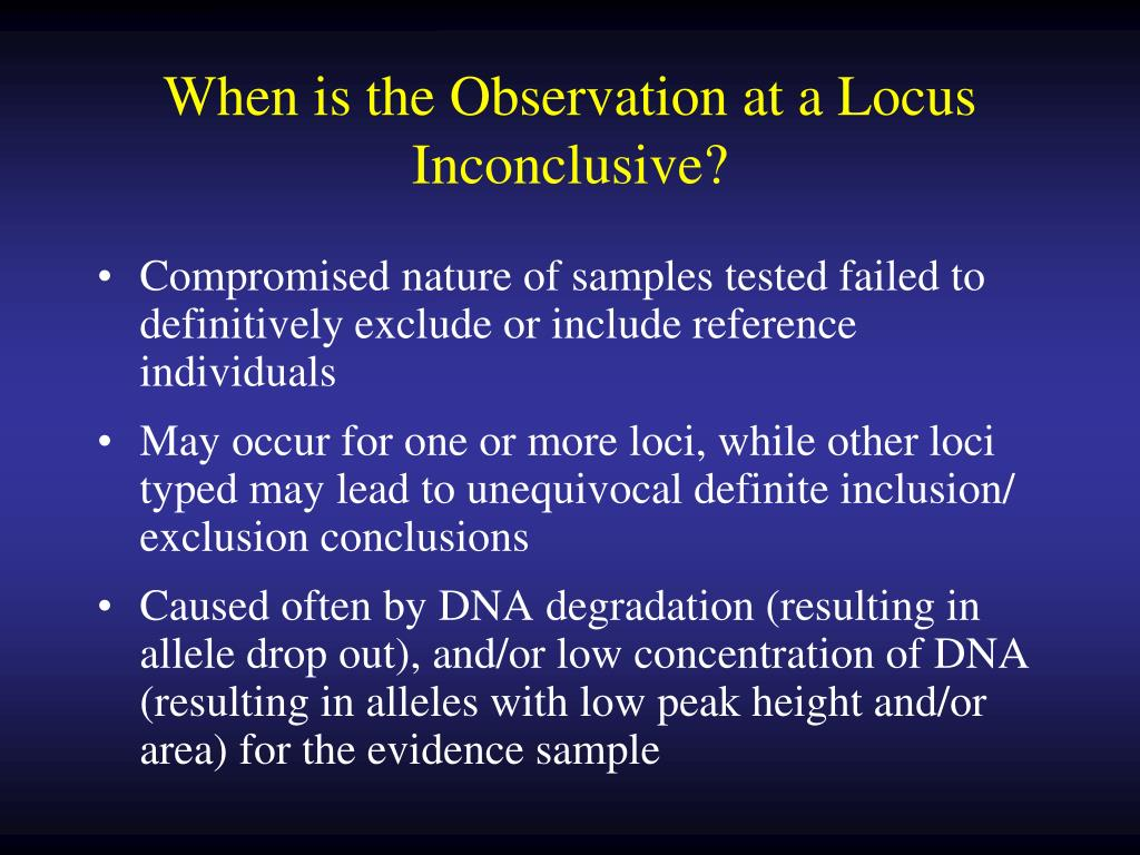When is the Observation at a Locus Inconclusive?