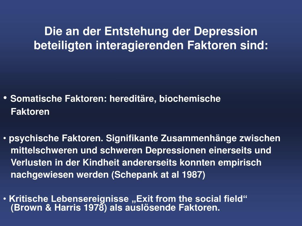 Die an der Entstehung der Depression beteiligten interagierenden Faktoren sind: