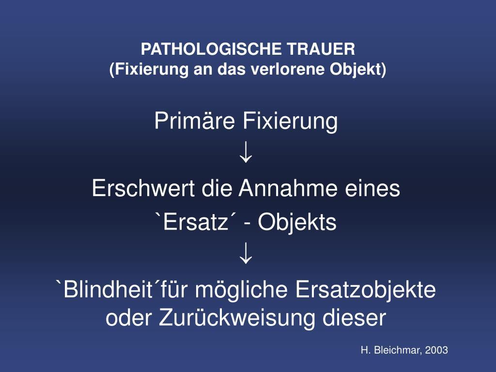 PATHOLOGISCHE TRAUER