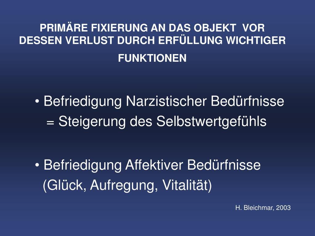 PRIMÄRE FIXIERUNG AN DAS OBJEKT  VOR DESSEN VERLUST DURCH ERFÜLLUNG WICHTIGER FUNKTIONEN