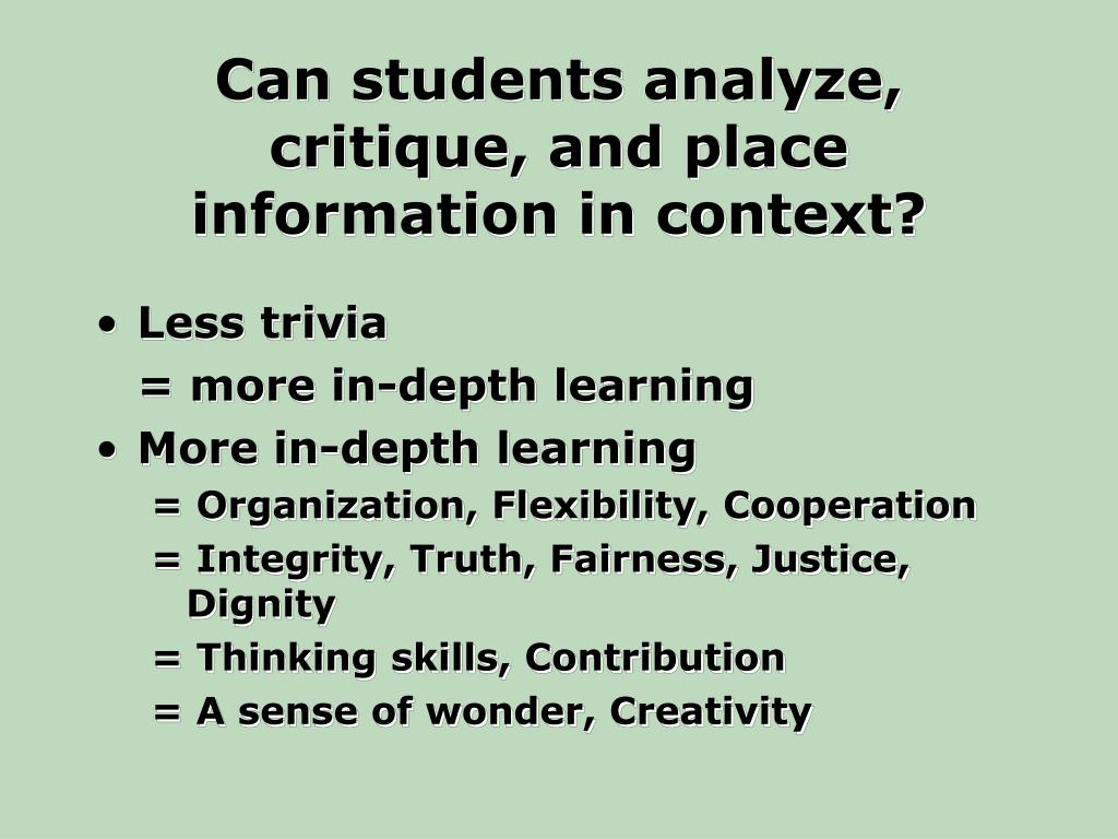 Can students analyze, critique, and place information in context?