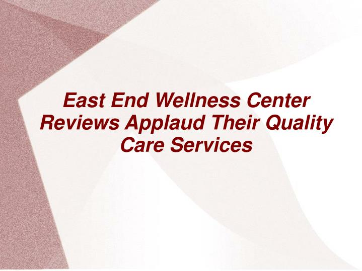 east end wellness center reviews applaud their quality care services n.