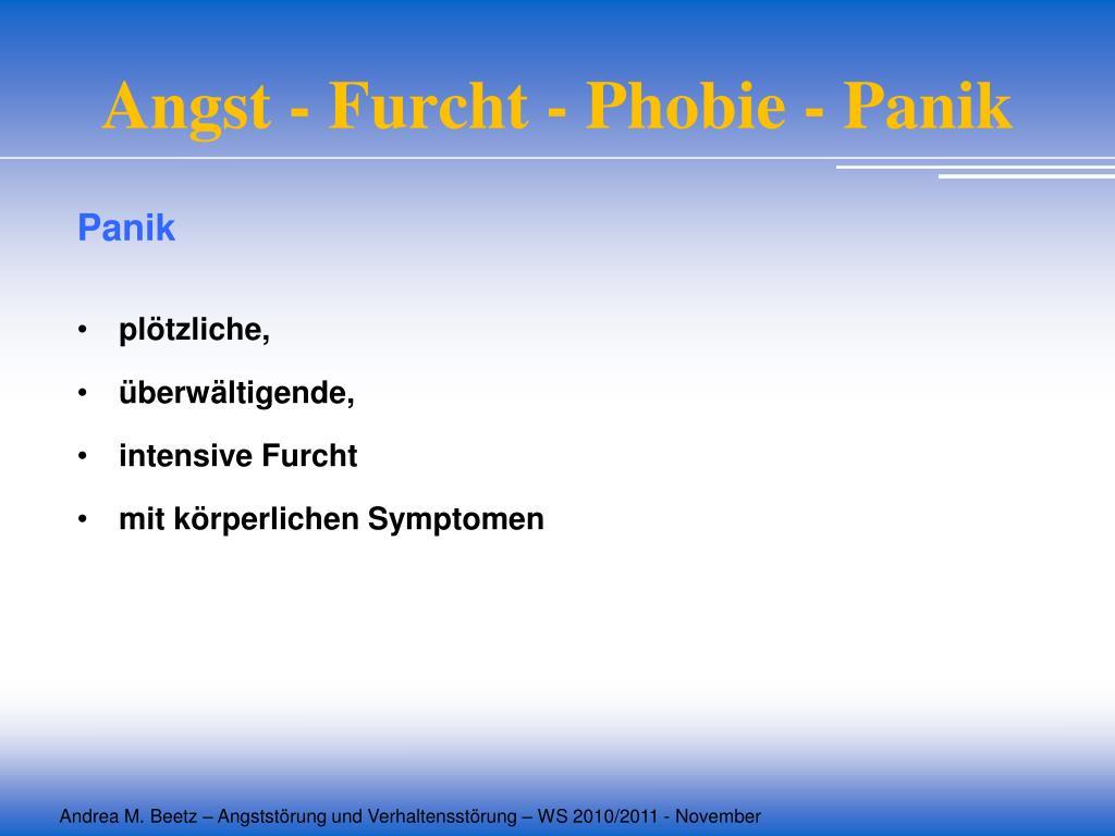 Angst - Furcht - Phobie - Panik