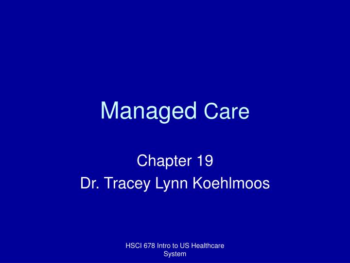 Healthecon 7 from man care to acct care. Ppt lecture 7 from.