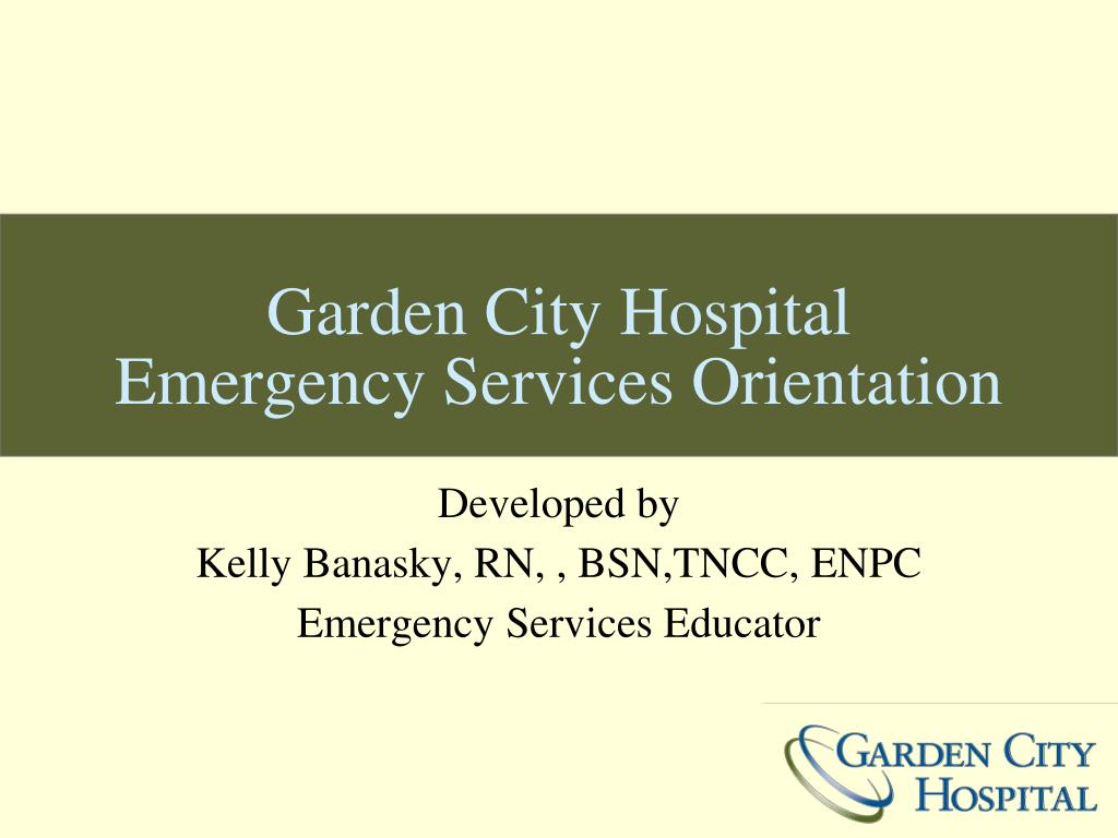 PPT - Garden City Hospital Emergency Services Orientation