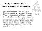 daily meditation to treat manic episodes phlegm heat