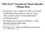 dui4 yao4 formula for manic episodes phlegm heat