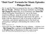 dui4 yao4 formula for manic episodes phlegm heat30