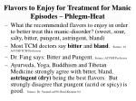 flavors to enjoy for treatment for manic episodes phlegm heat