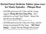 herbal patent medicine tablets pian wan for manic episodes phlegm heat