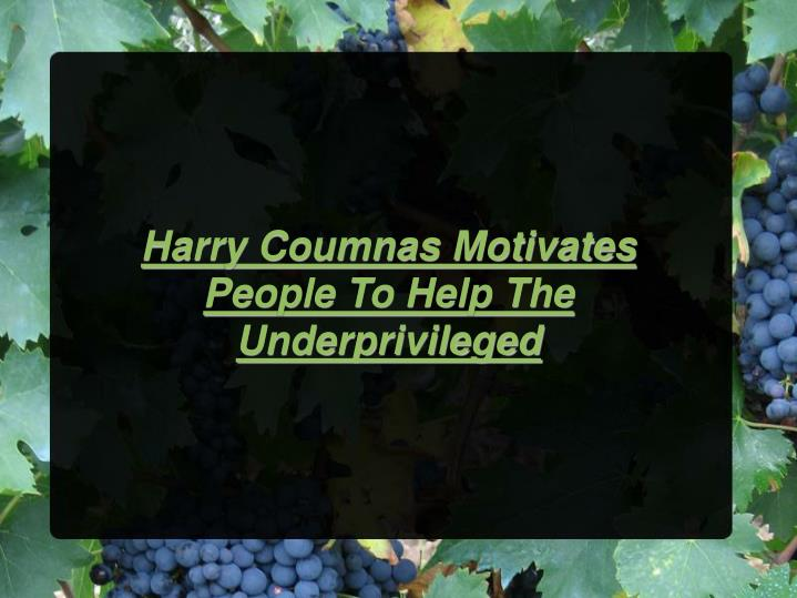Harry Coumnas Motivates People To Help The Underprivileged