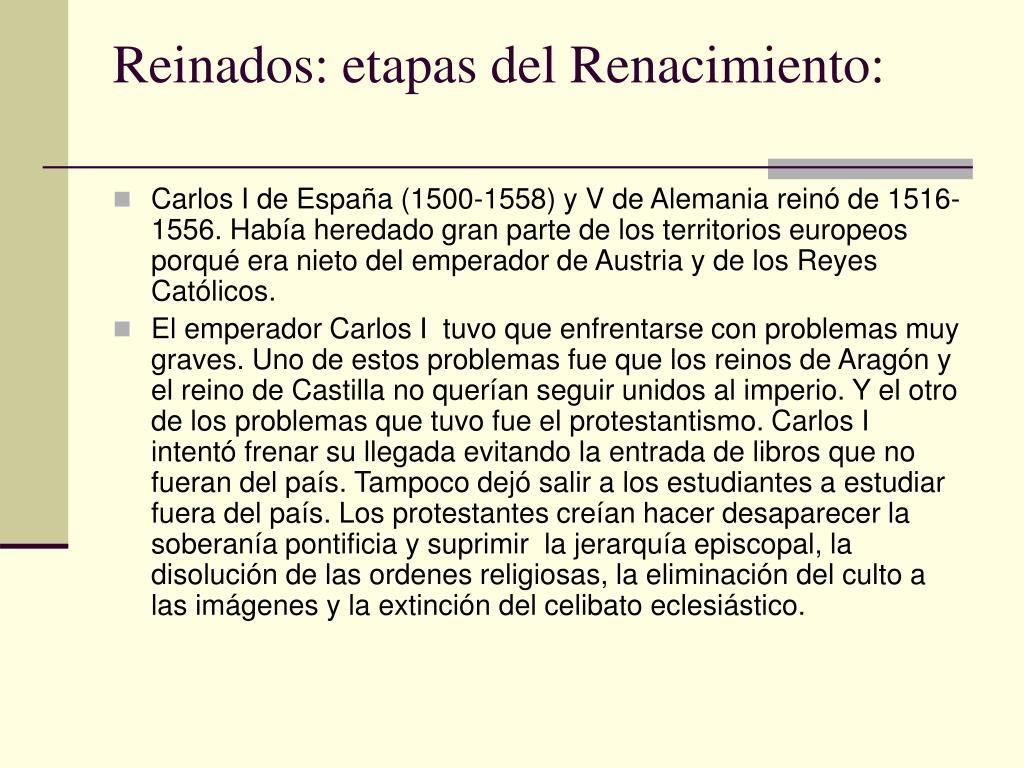Reinados: etapas del Renacimiento: