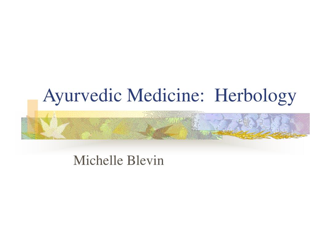 ayurvedic medicine herbology l.