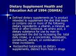 dietary supplement health and education act of 1994 dshea