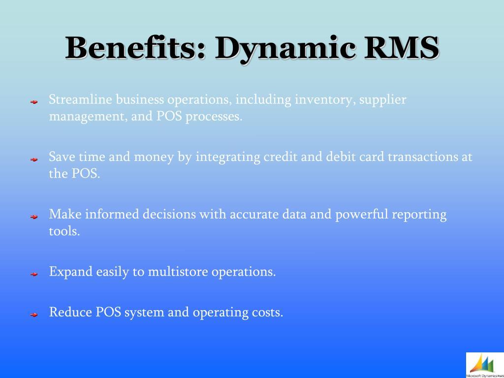 Benefits: Dynamic RMS