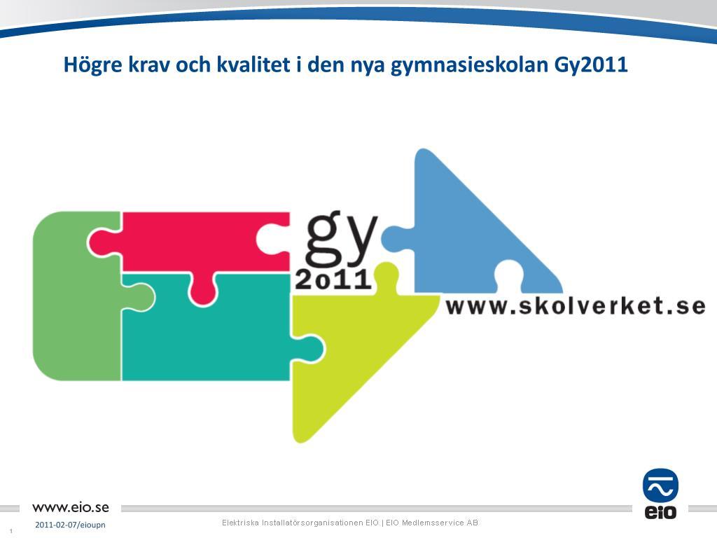 Högre krav och kvalitet i den nya gymnasieskolan Gy2011