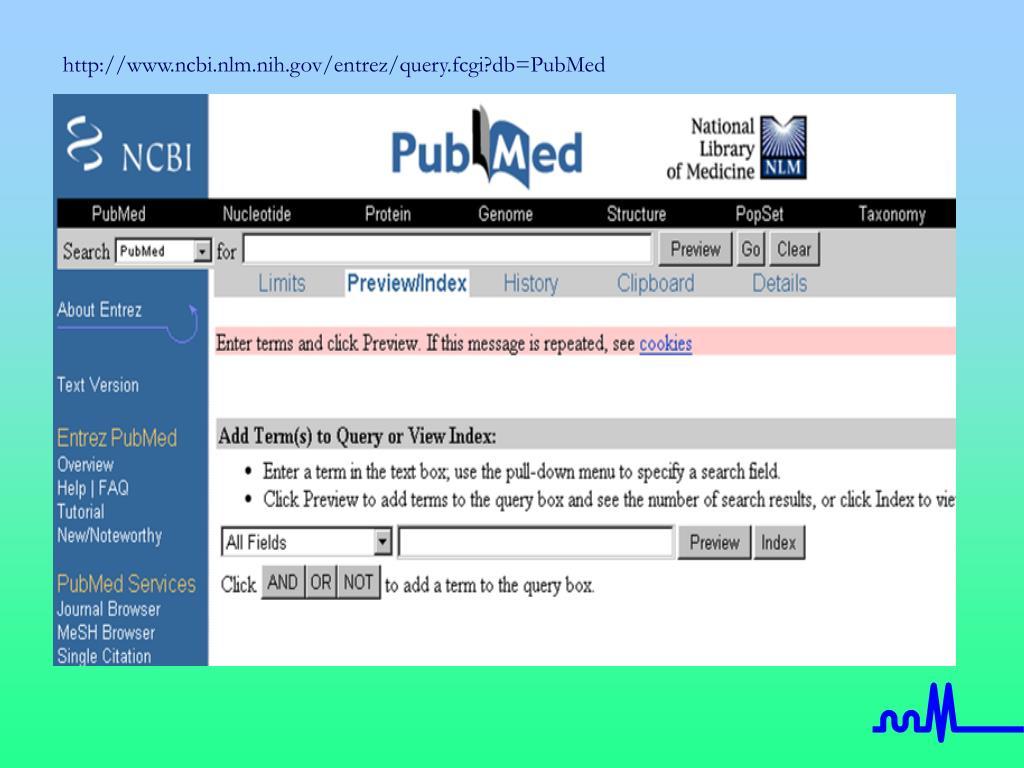 http://www.ncbi.nlm.nih.gov/entrez/query.fcgi?db=PubMed