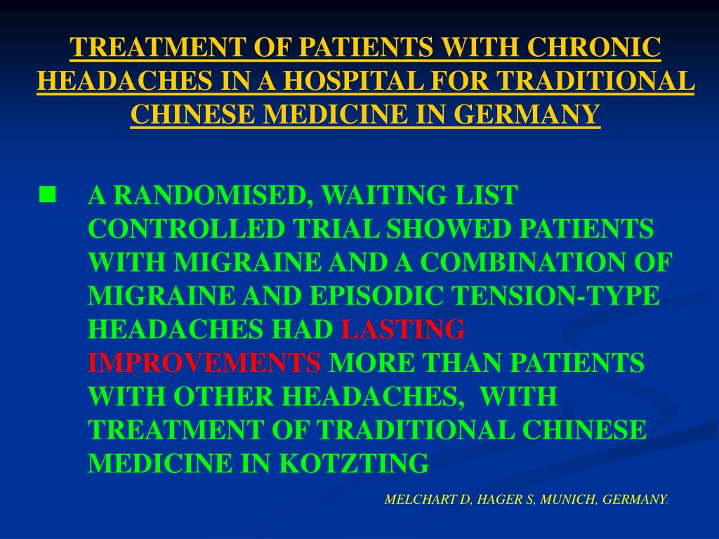 TREATMENT OF PATIENTS WITH CHRONIC HEADACHES IN A HOSPITAL FOR TRADITIONAL CHINESE MEDICINE IN GERMANY
