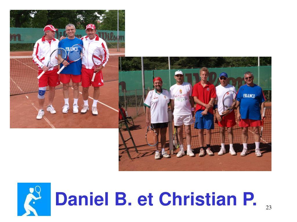 Daniel B. et Christian P.