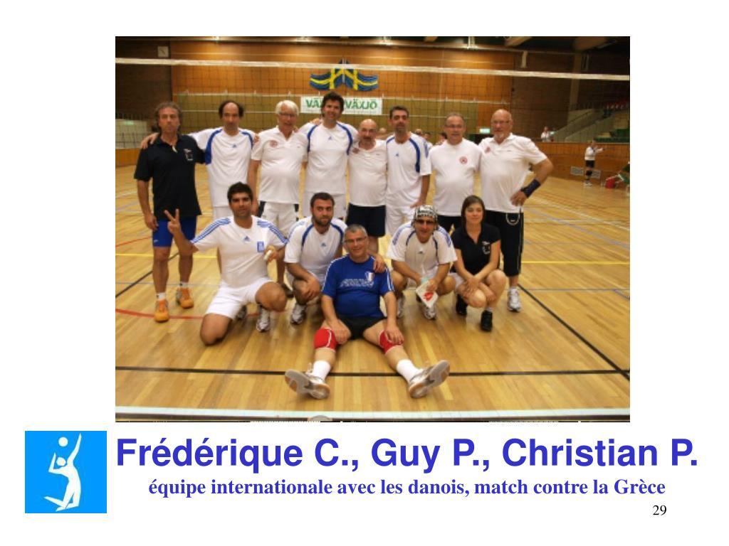 Frédérique C., Guy P., Christian P.