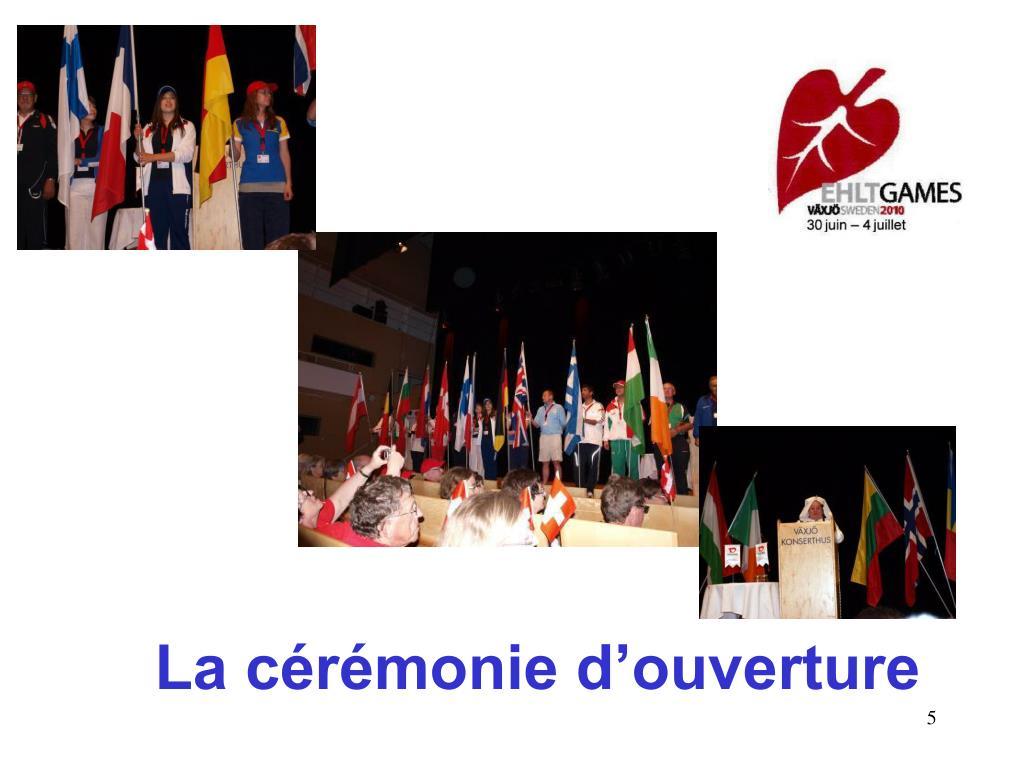 La cérémonie d'ouverture