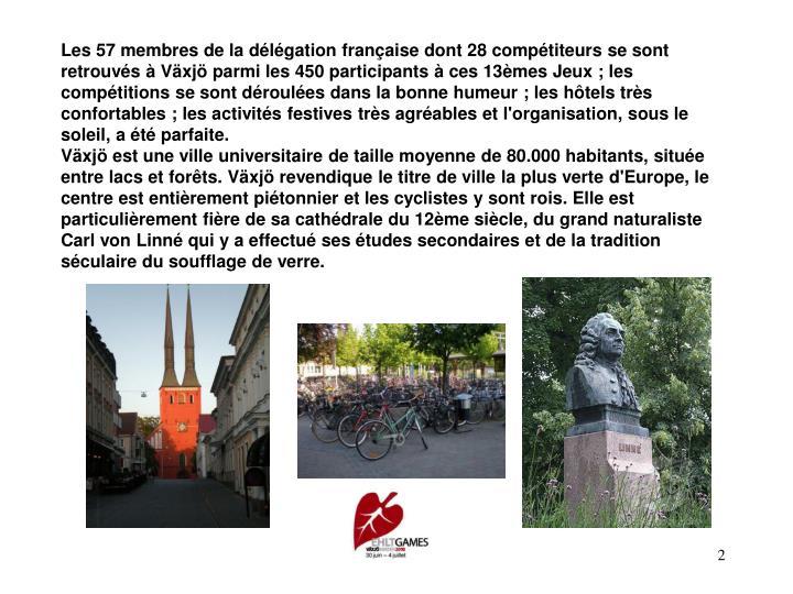 Les 57 membres de la délégation française dont 28 compétiteurs se sont retrouvés à Växjö par...