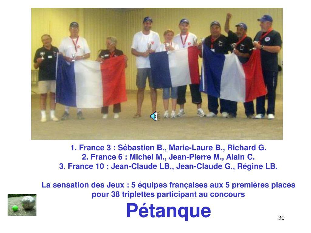 1. France 3 : Sébastien B., Marie-Laure B., Richard G.
