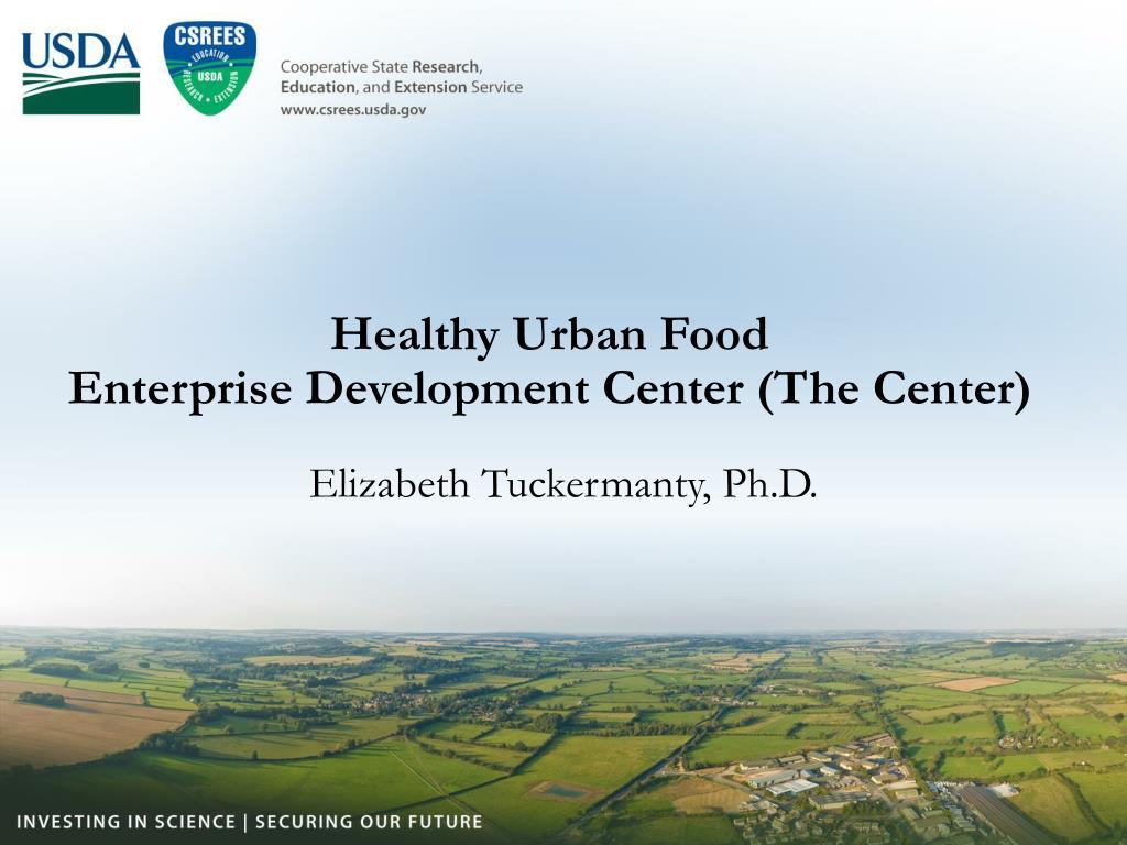 healthy urban food enterprise development center the center l.