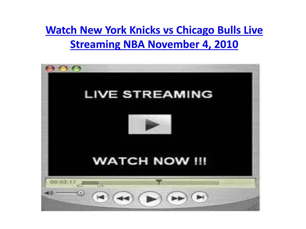 watch new york knicks vs chicago bulls live streaming nba november 4 2010 l.